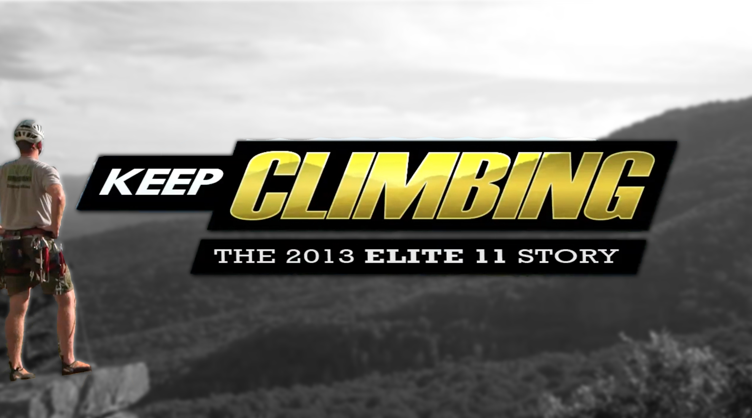 Keep Climbing: The 2013 Elite 11 Story